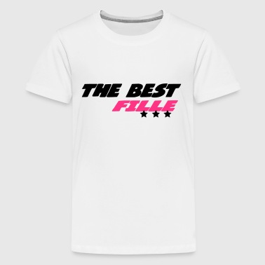 The best fille - Teenage Premium T-Shirt