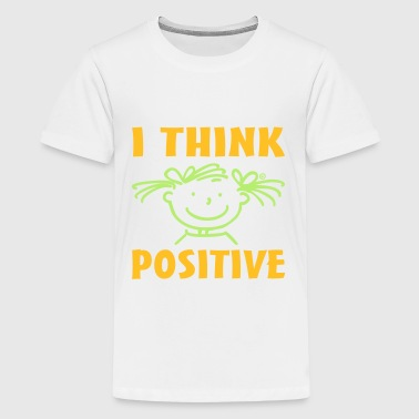 I think positive - Teenager Premium T-Shirt