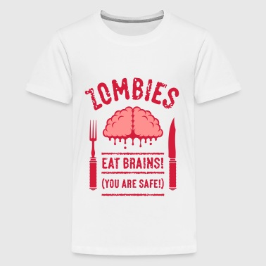 Zombies Eat Brains! You Are Safe! (2C) - Teenager Premium T-Shirt