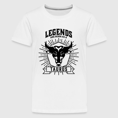Legends are born as a taurus Sternzeichen Stier - Teenager Premium T-shirt