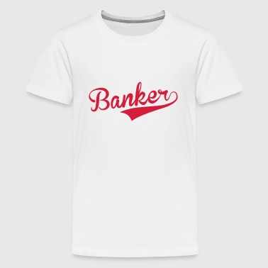 Banker - Teenager Premium T-Shirt