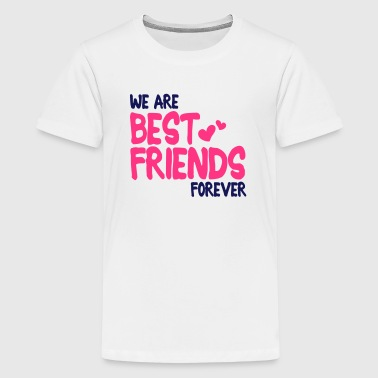 we are best friends forever i 2c - Teenager Premium T-shirt