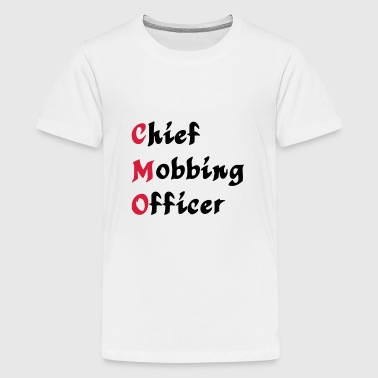 CMO - Chief Mobbing Officer - Teenage Premium T-Shirt