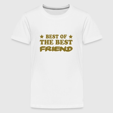 Best of the best friend - Teenager Premium T-Shirt