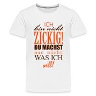 Lustige Sprüche Ich Bin Nicht Zickig 2c   Teenager Premium T Shirt
