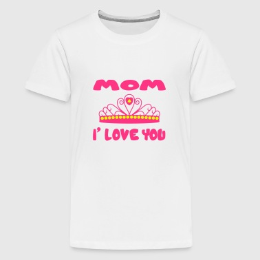 Mom i love you - Camiseta premium adolescente