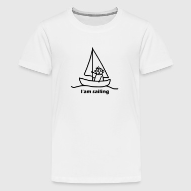 I'am sailing - sailing boat - Teenage Premium T-Shirt