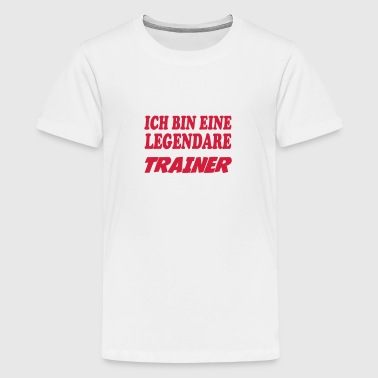 Ich bin eine legendare trainer - Teenager Premium T-shirt