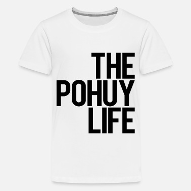 Fremdsprache Witze The Pohuy Life - Teenager Premium T-Shirt