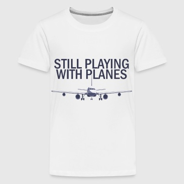 Pilot: Still Playing With Planes. - Teenage Premium T-Shirt