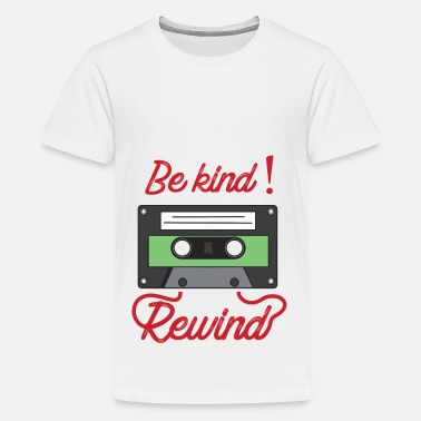 Rewind Be Kind Rewind - Teenage Premium T-Shirt