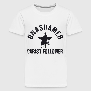 Unashamed Christ Follower - Camiseta premium adolescente