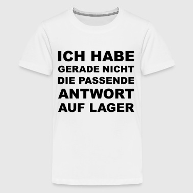 Passende Antwort - Teenager Premium T-Shirt