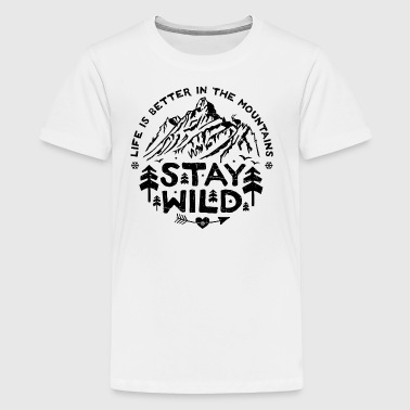 Stay Wild - schwarz/dis - Teenager Premium T-Shirt