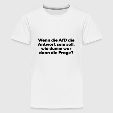 Anti Politik AfD - Teenager Premium T-Shirt