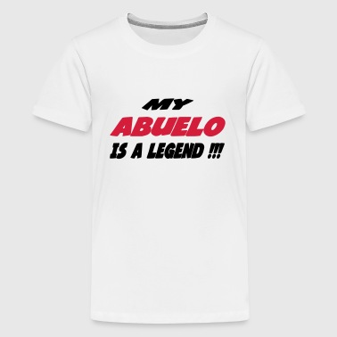 My abuelo is a legend !!! - Teenage Premium T-Shirt