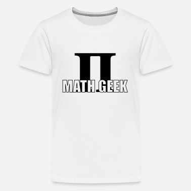 Matematica Math Geek - Teenage Premium T-Shirt