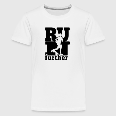 Run further - Teenage Premium T-Shirt