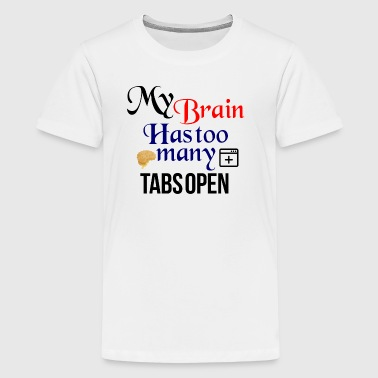 Too many tabs opened - Teenage Premium T-Shirt