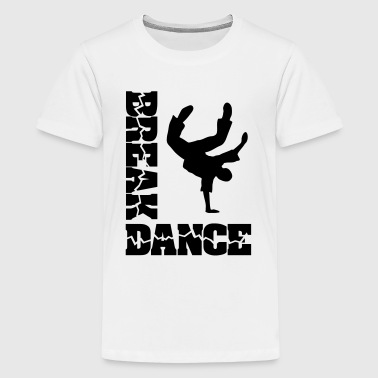 Breakdance breakdancer break dance bboy breaker   - Teenage Premium T-Shirt