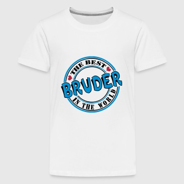 Bruder The best in the wo - Teenager Premium T-Shirt
