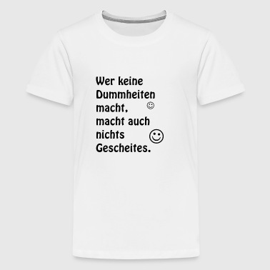 Dummheiten - Teenager Premium T-Shirt