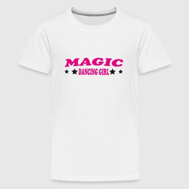 Magic dancing girl - Teenage Premium T-Shirt