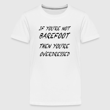 Barefoot - Teenage Premium T-Shirt