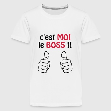 C'est moi le boss ! Humour / Citation / Blague - T-shirt Premium Ado