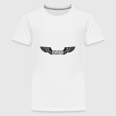 BELIEVE - Teenage Premium T-Shirt