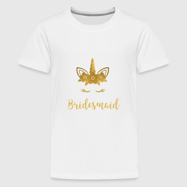 Bridesmaids Bridesmaid unicorn flowers gold gift - Teenage Premium T-Shirt
