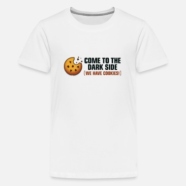 Come To The Dark Side We Have Cookies Come to the dark side. We have cookies! - Teenage Premium T-Shirt