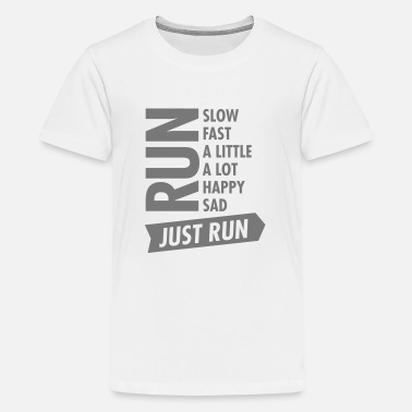 Funny Running Just Run - Teenage Premium T-Shirt