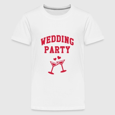 Wedding Party Wedding Party - Teenage Premium T-Shirt