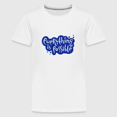 Handyhülle Gestalten Everything is possible - Typografie - Teenager Premium T-Shirt