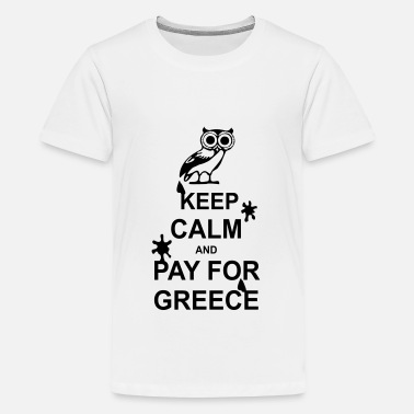 Fuck Griechenland Keep calm and pay for Greece - 1farbig - Teenager Premium T-Shirt