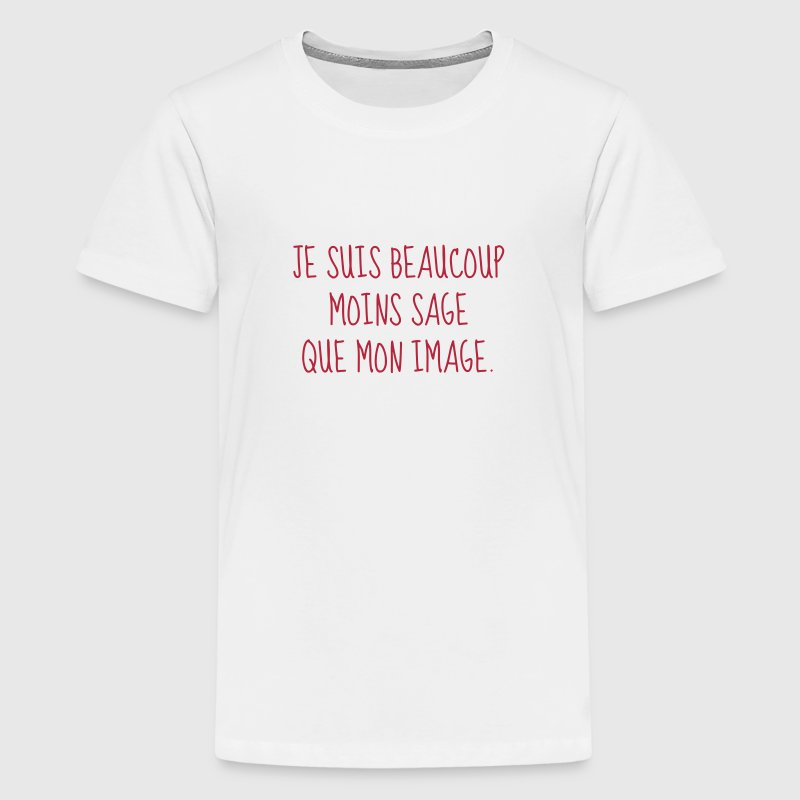 Sage - Citation - Humour - Comique - Fun - Drôle - T-shirt Premium Ado