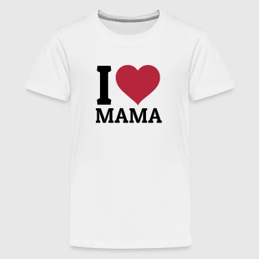 I love Mama - Teenager Premium T-Shirt