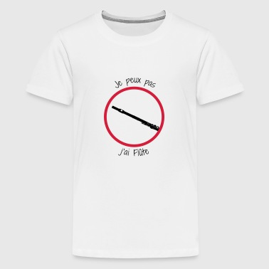 I Can Not I Have I can not, I have flute - Teenage Premium T-Shirt