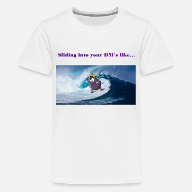 Dm sliding into your DM's like ... - Teenage Premium T-Shirt