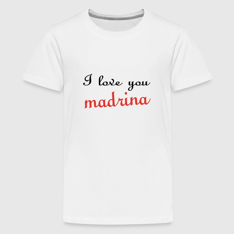 I love you madrina - Camiseta premium adolescente