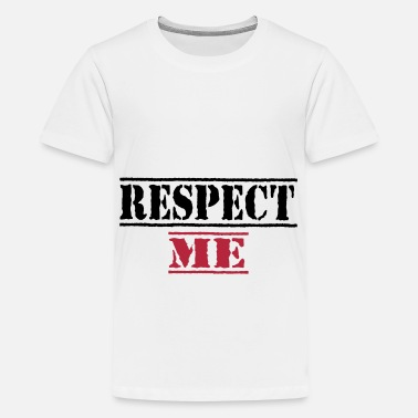Respect Me Respect me 111 - Teenage Premium T-Shirt