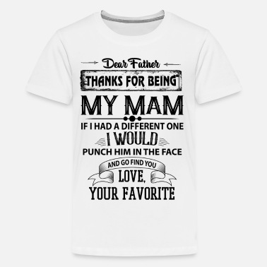 Mam Dear Mam, Love, Your Favorite - Teenage Premium T-Shirt