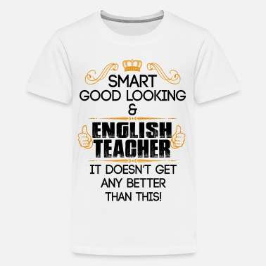 Betting Goods Smart Good Looking English Teacher Doesnt Get Bet - Teenage Premium T-Shirt
