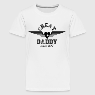 Great Daddy Since 2017 - Teenage Premium T-Shirt