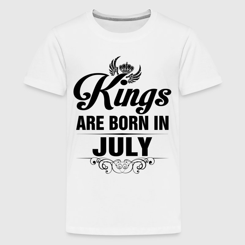 Kings Are Born In July Tshirt - Teenage Premium T-Shirt