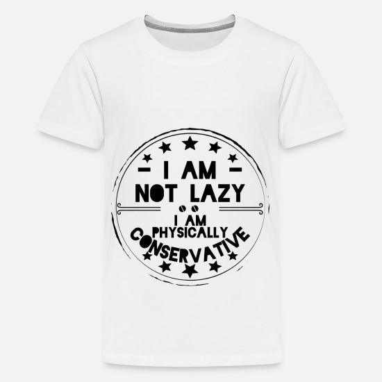 Birthday T-Shirts - Lazy - Teenage Premium T-Shirt white