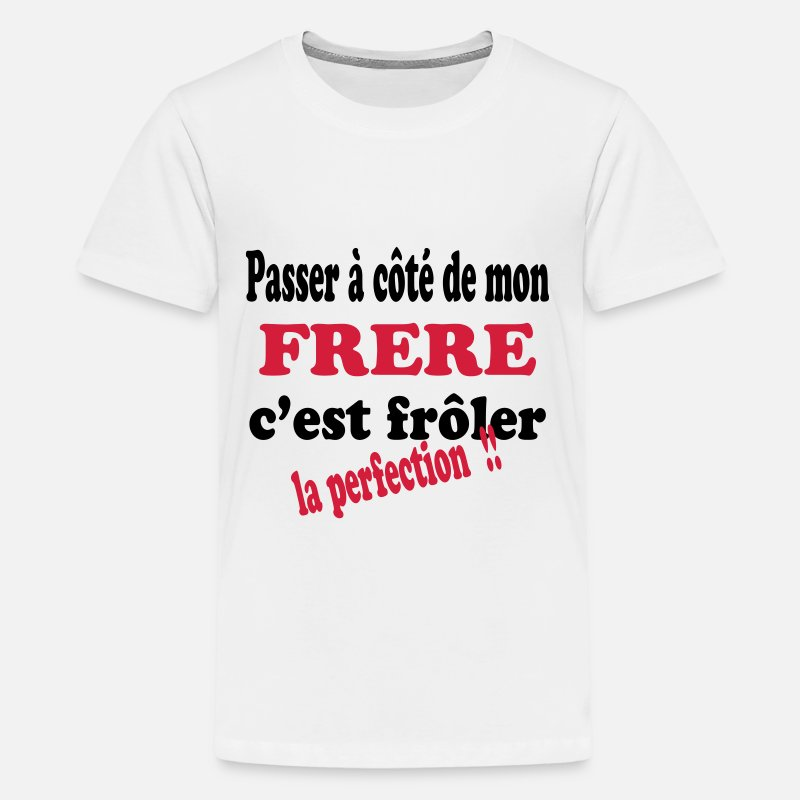 Baby T-Shirts - Mon frère la perfection 111 - Teenager premium T-shirt wit