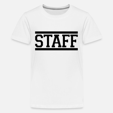Staff staff - Teenager Premium T-Shirt