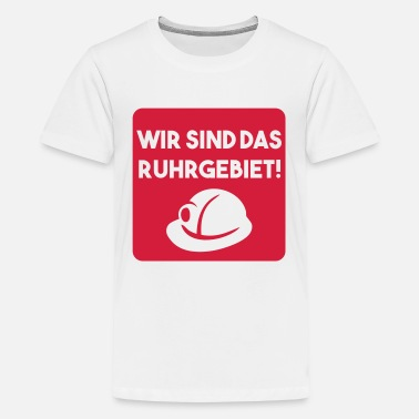 Ruhr Area WE ARE THE RUHR AREA (v) - Teenage Premium T-Shirt